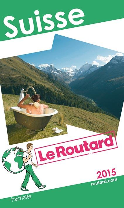 GUIDE DU ROUTARD SUISSE 2015